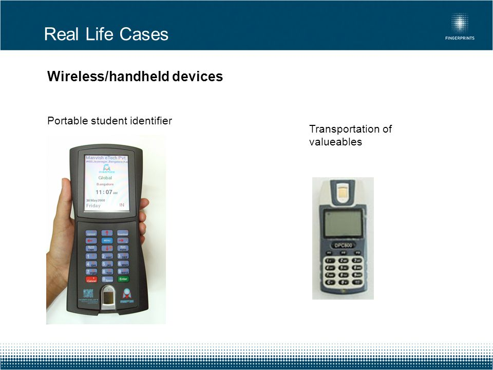 Real Life Cases Wireless/handheld devices Portable student identifier Transportation of valueables