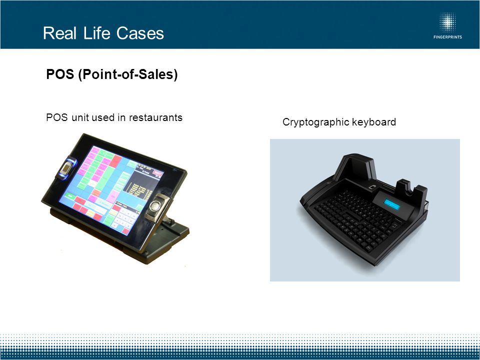 Real Life Cases POS (Point-of-Sales) POS unit used in restaurants Cryptographic keyboard