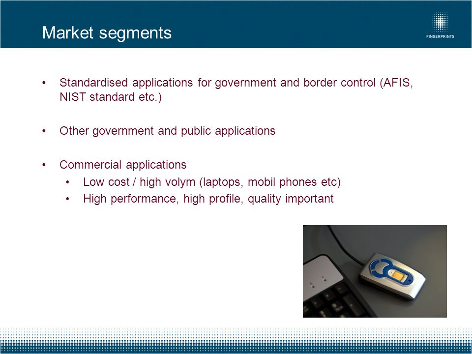 Standardised applications for government and border control (AFIS, NIST standard etc.) Other government and public applications Commercial application
