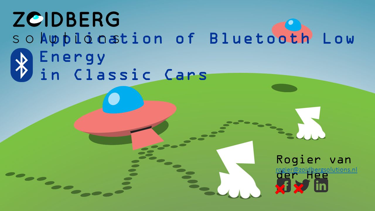 Application of Bluetooth Low Energy in Classic Cars Rogier van der Hee rogier@zoidbergsolutions.nl