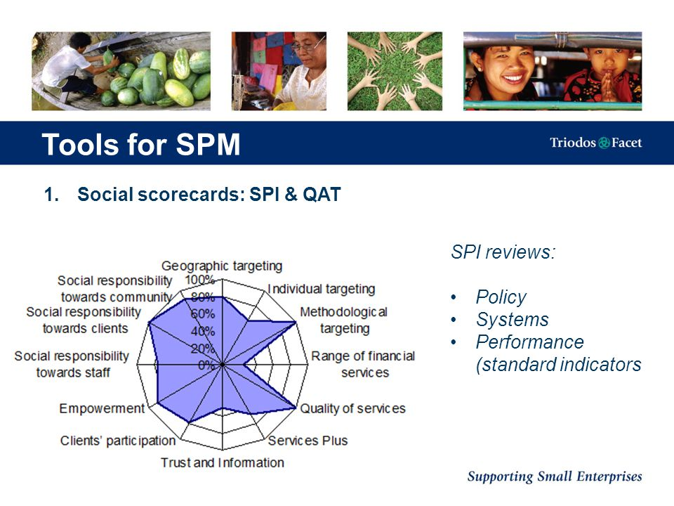 1.Social scorecards: SPI & QAT SPI reviews: Policy Systems Performance (standard indicators Tools for SPM