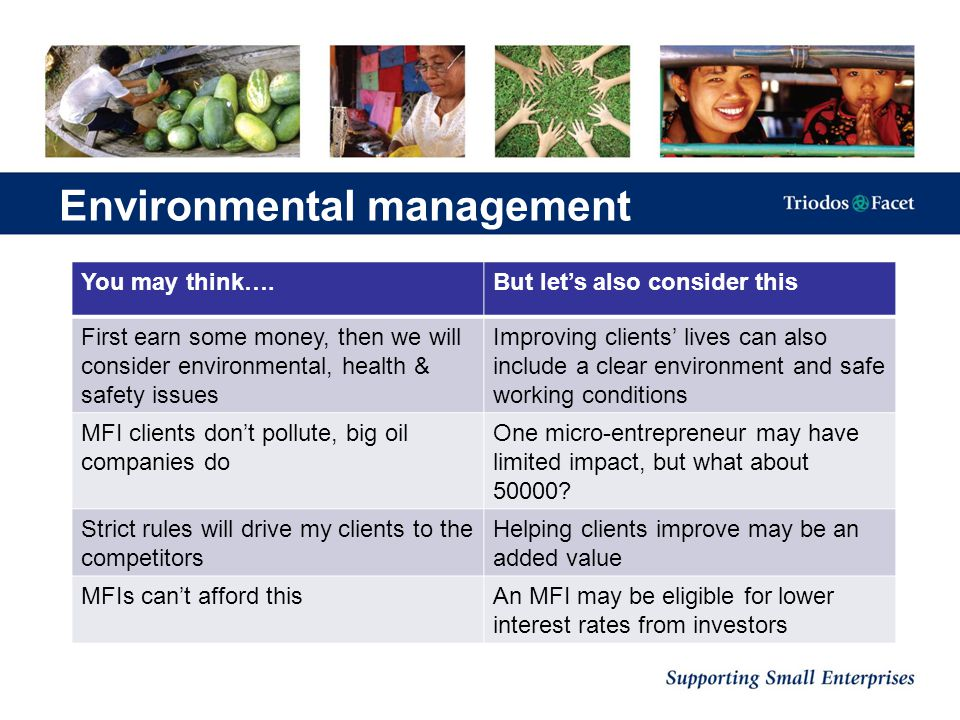 Environmental management You may think….But let's also consider this First earn some money, then we will consider environmental, health & safety issue