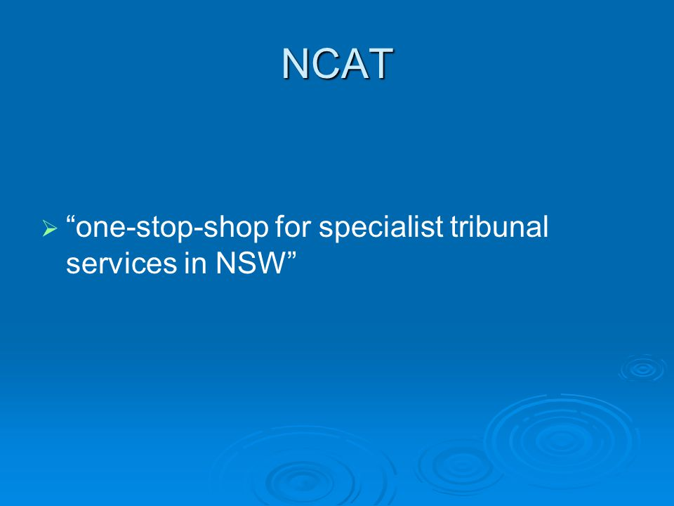 NCAT   one-stop-shop for specialist tribunal services in NSW