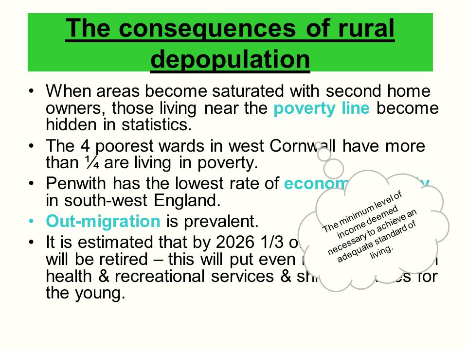 The consequences of rural depopulation When areas become saturated with second home owners, those living near the poverty line become hidden in statis