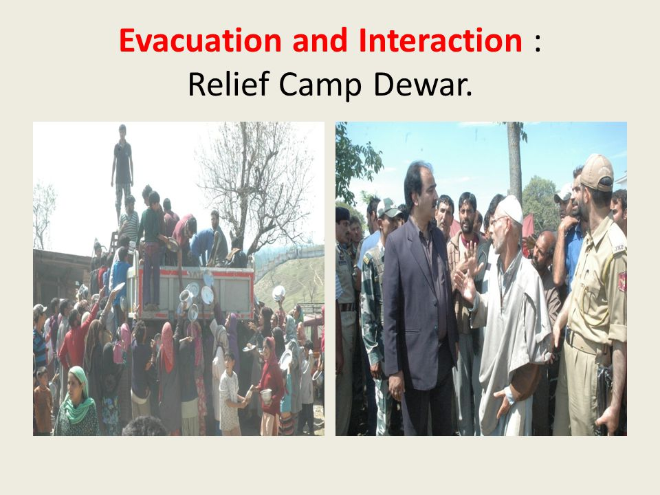 Evacuation and Interaction : Relief Camp Dewar.