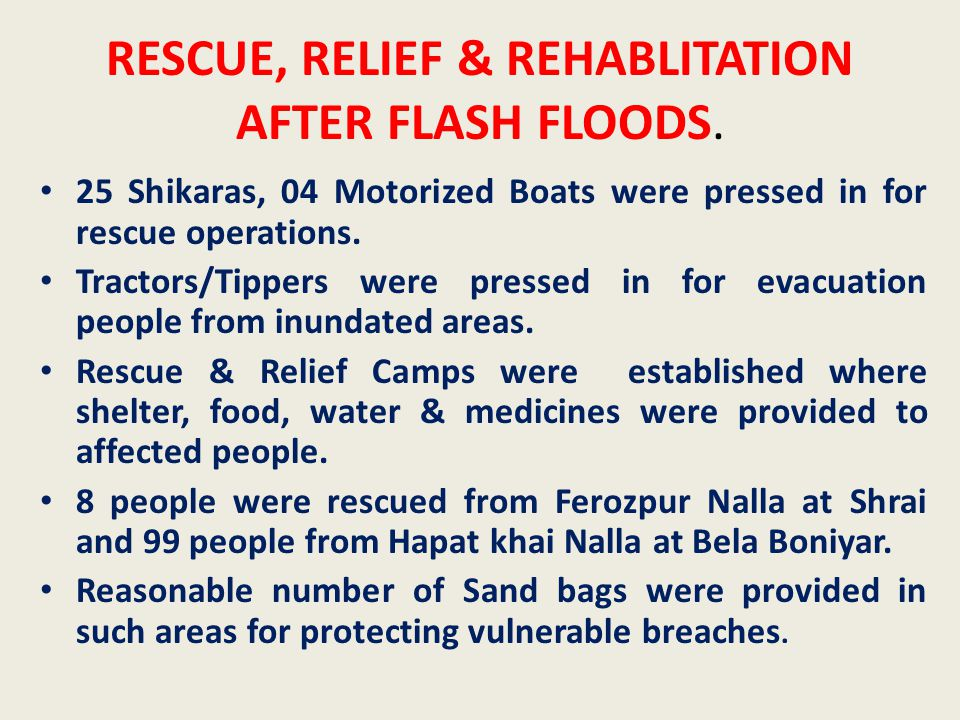 RESCUE, RELIEF & REHABLITATION AFTER FLASH FLOODS.