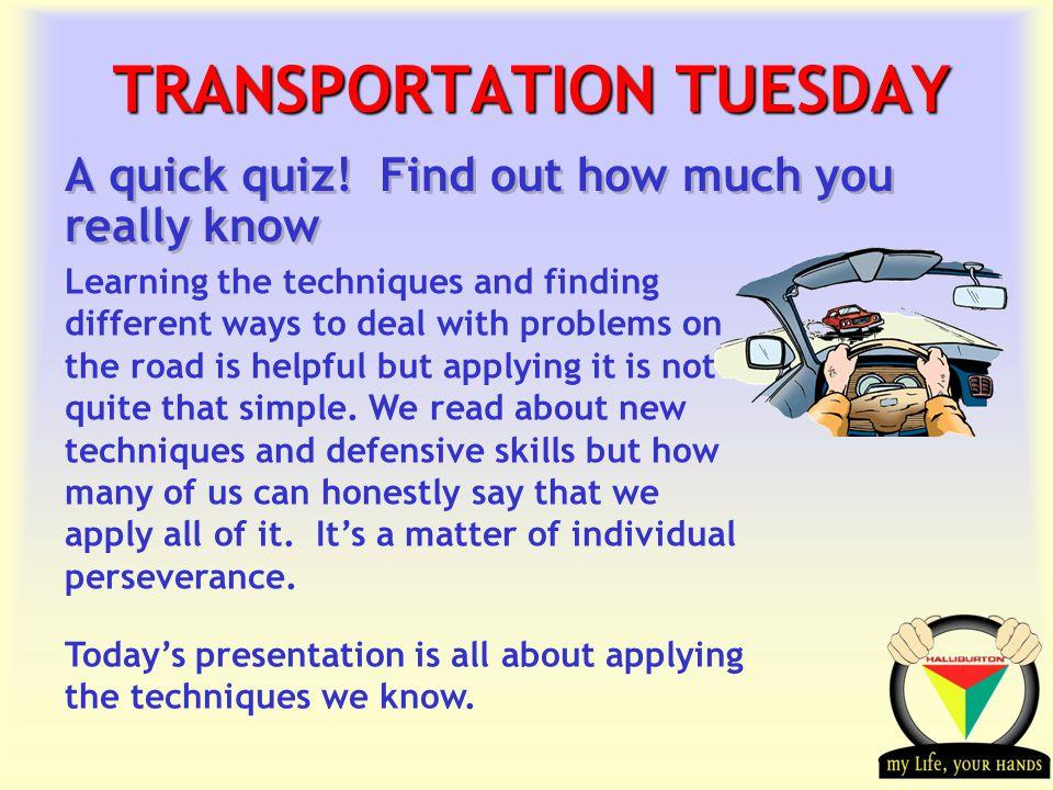 Transportation Tuesday TRANSPORTATION TUESDAY A quick quiz.