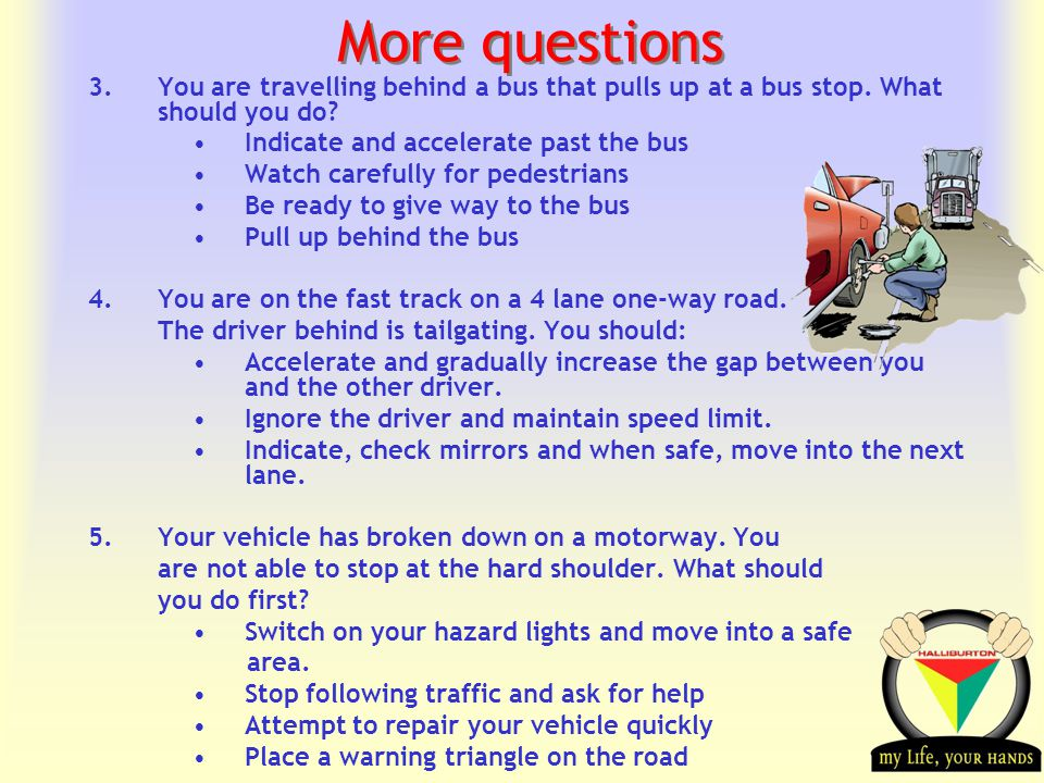 Transportation Tuesday More questions 3.You are travelling behind a bus that pulls up at a bus stop.