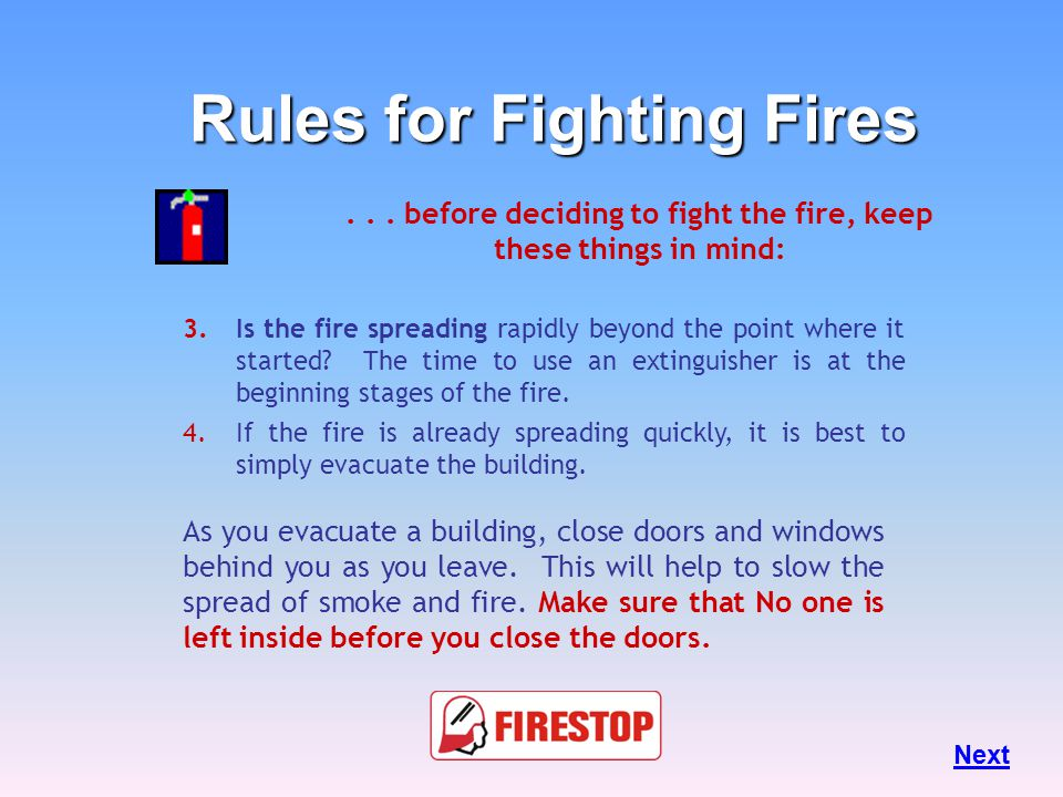 ... before deciding to fight the fire, keep these things in mind: 1.Know what is burning.
