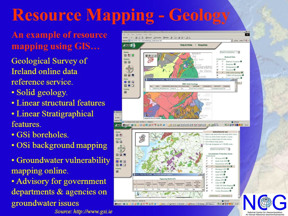Resource Mapping - Geology An example of resource mapping using GIS… Geological Survey of Ireland online data reference service.