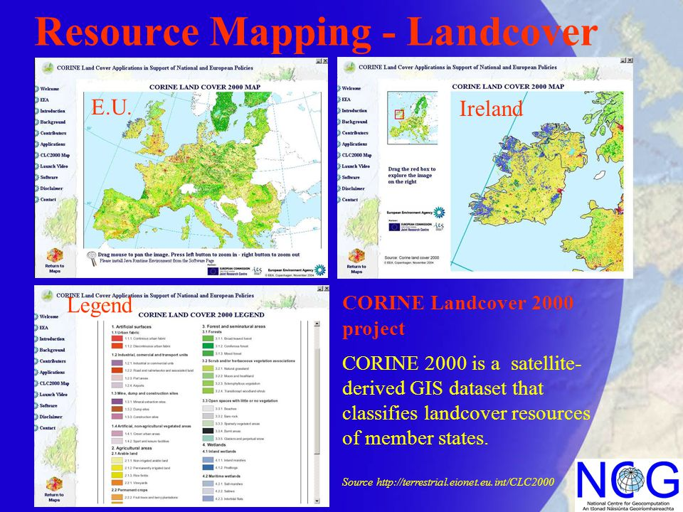 CORINE Landcover 2000 project CORINE 2000 is a satellite- derived GIS dataset that classifies landcover resources of member states.