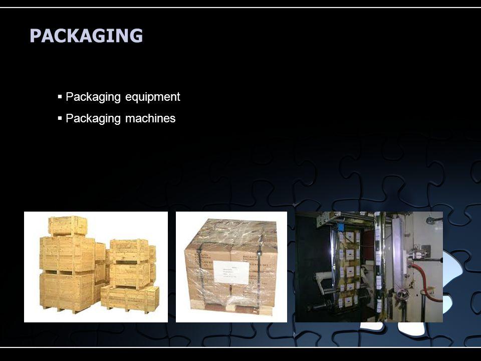 PACKAGING  Packaging equipment  Packaging machines