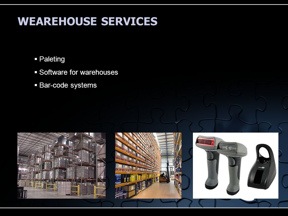 WEAREHOUSE SERVICES  Paleting  Software for warehouses  Bar-code systems