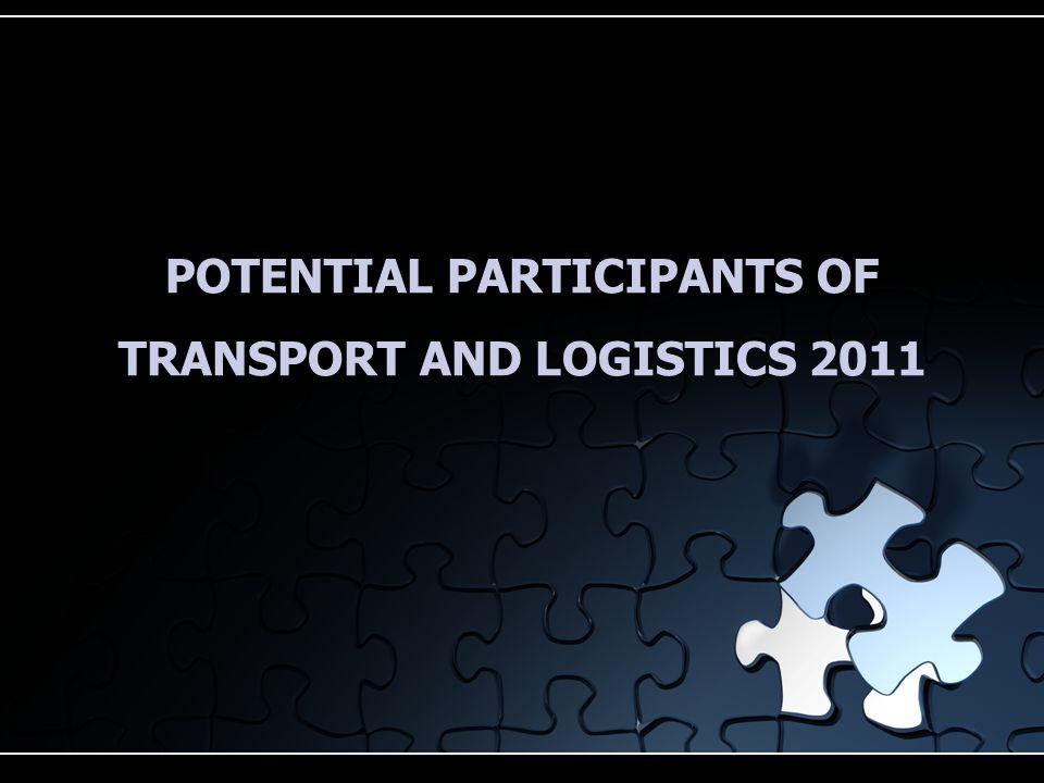 POTENTIAL PARTICIPANTS OF TRANSPORT AND LOGISTICS 2011