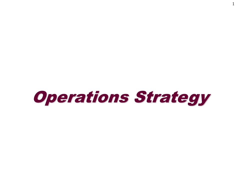 1 Operations Strategy