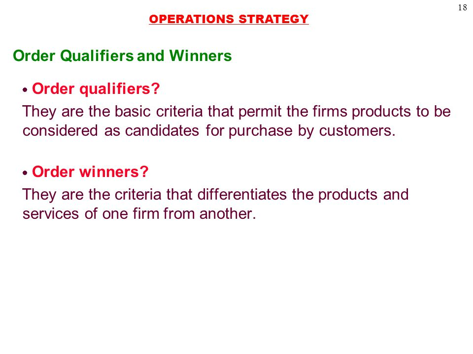 18 Order Qualifiers and Winners  Order qualifiers.