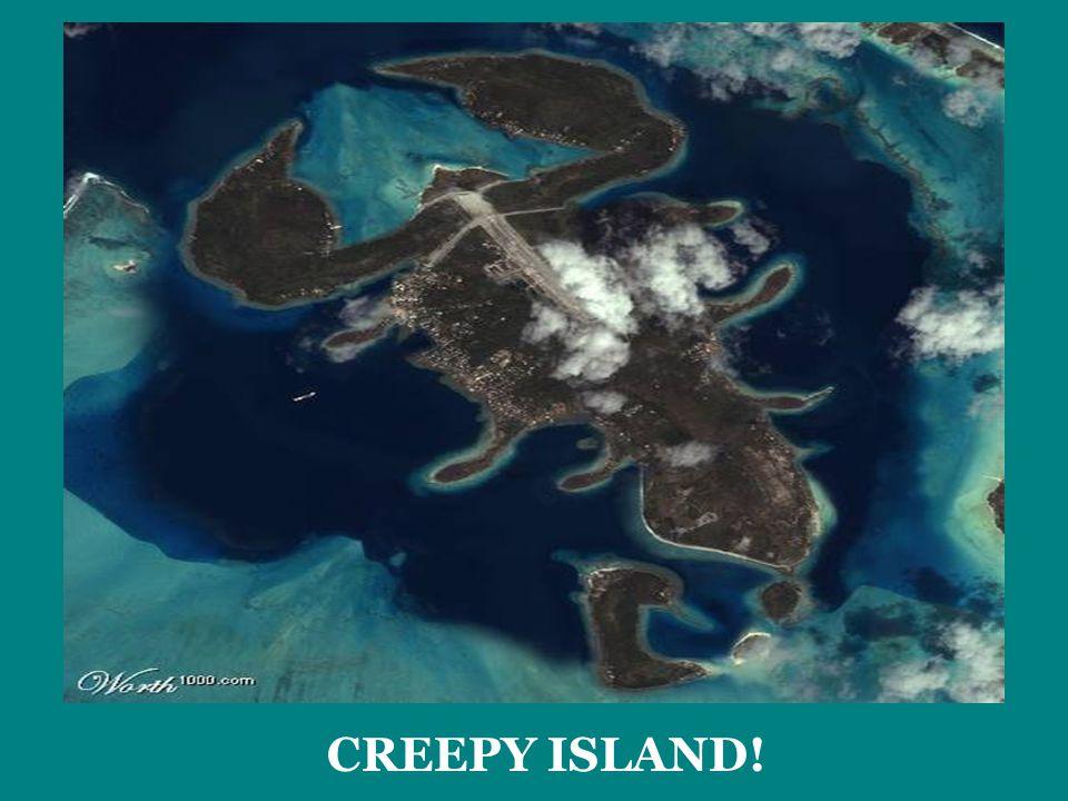 CREEPY ISLAND!