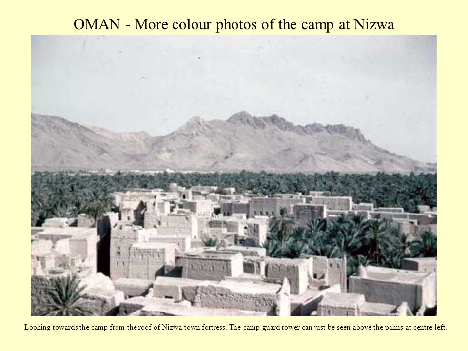 OMAN - More colour photos of the camp at Nizwa Looking towards the camp from the roof of Nizwa town fortress. The camp guard tower can just be seen ab