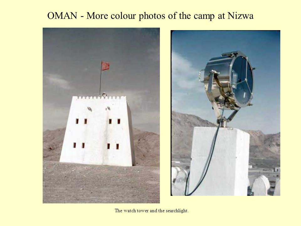 OMAN - More colour photos of the camp at Nizwa The watch tower and the searchlight.