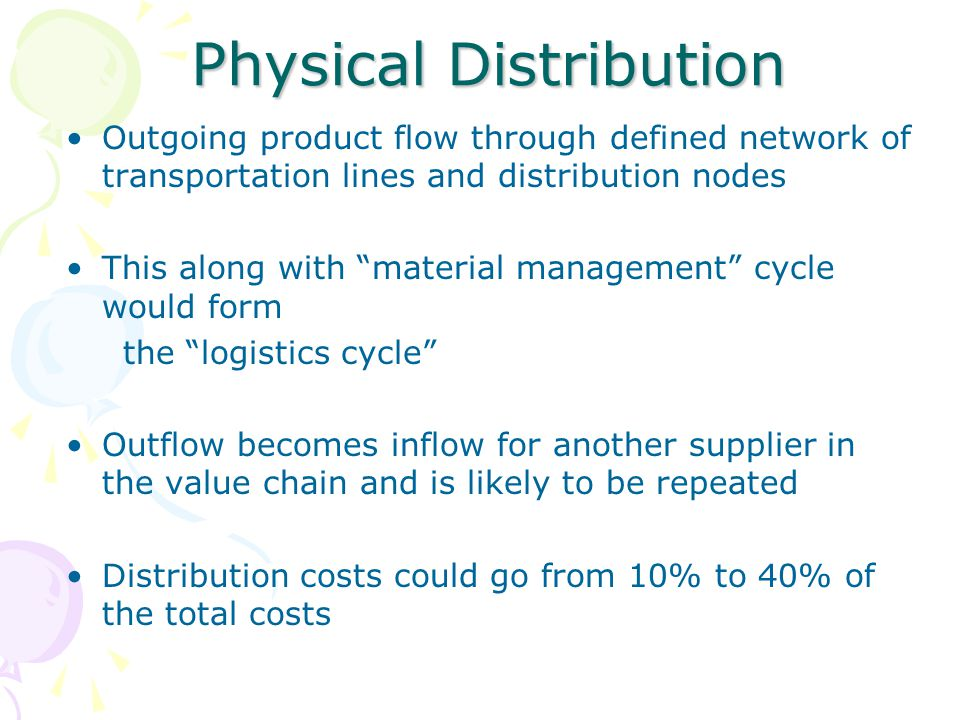 "Physical Distribution Outgoing product flow through defined network of transportation lines and distribution nodes This along with ""material managemen"