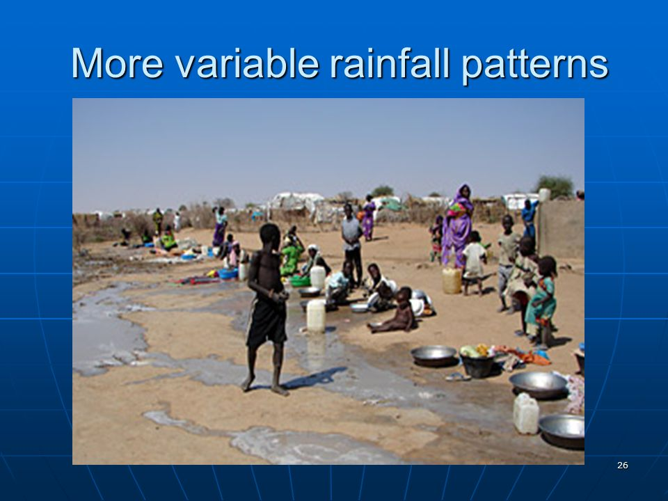 26 More variable rainfall patterns More variable rainfall patterns