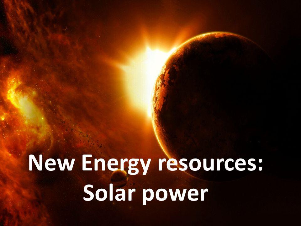 New Energy resources: Solar power
