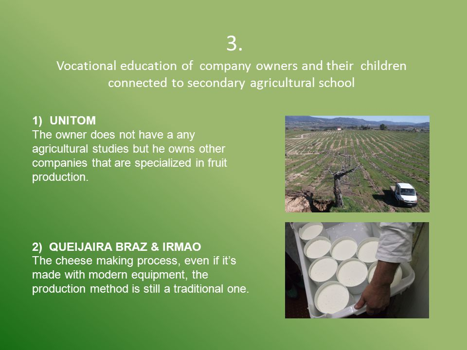 3. Vocational education of company owners and their children connected to secondary agricultural school 1)UNITOM The owner does not have a any agricul