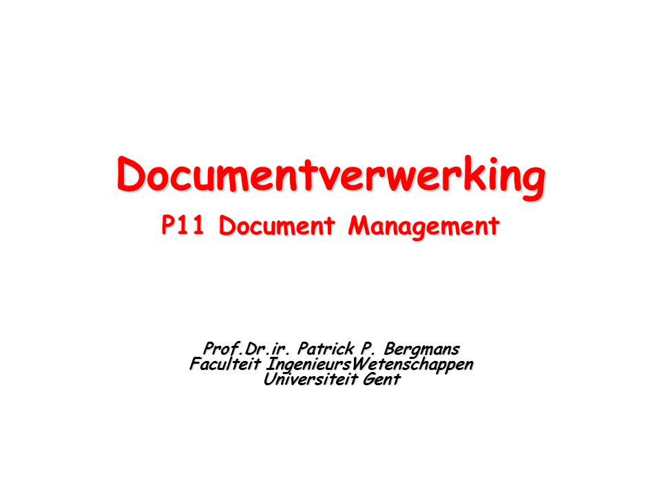 Documentverwerking P11 Document Management Prof.Dr.ir.