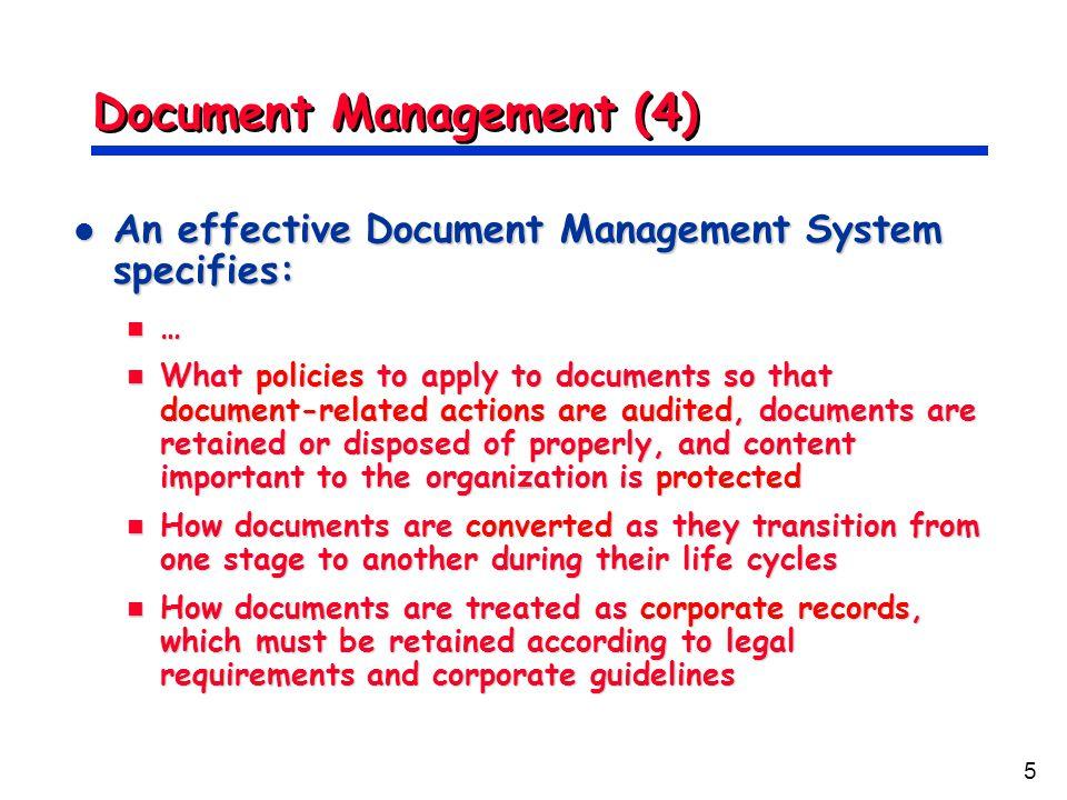 5 Document Management (4) An effective Document Management System specifies: An effective Document Management System specifies: … What policies to app