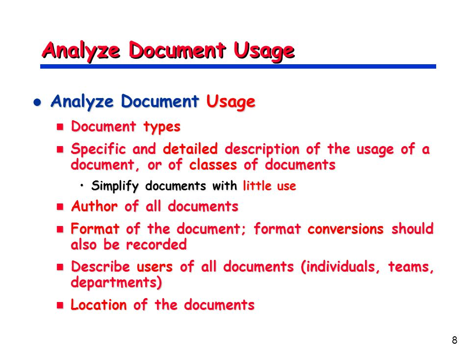 8 Analyze Document Usage Analyze Document Usage Analyze Document Usage Document types Document types Specific and detailed description of the usage of