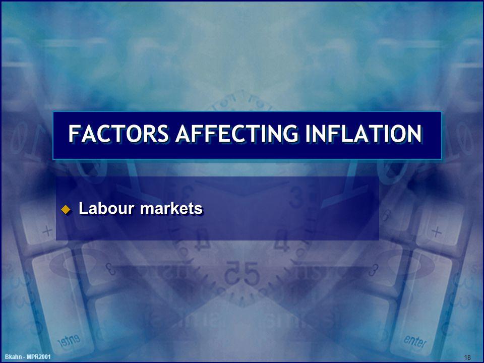 Bkahn - MPR2001 18 FACTORS AFFECTING INFLATION u Labour markets