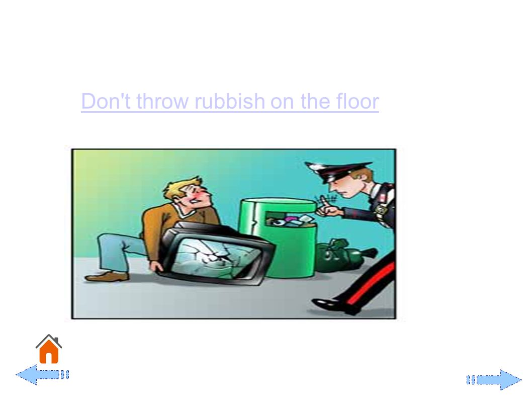 Don t throw rubbish on the floor
