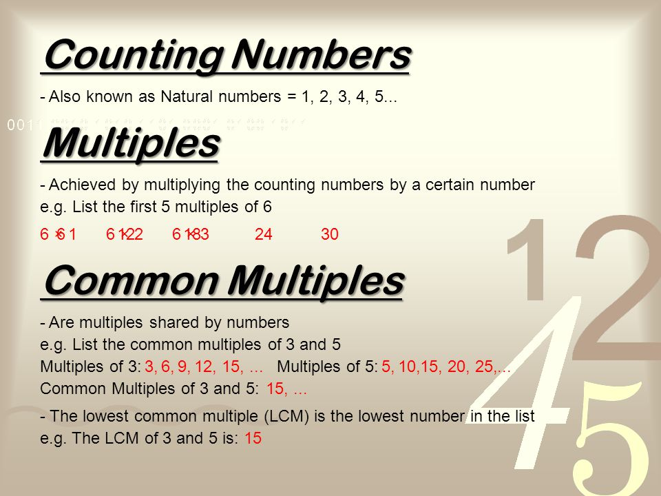 Factors - Are all of the counting numbers that divide evenly into a number - Easiest to find numbers in pairs e.g.