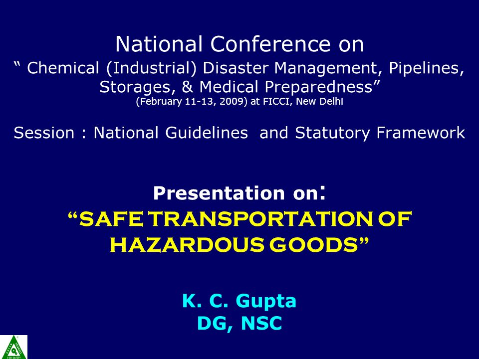 "National Conference on "" Chemical (Industrial) Disaster Management, Pipelines, Storages, & Medical Preparedness"" (February 11-13, 2009) at FICCI, New"