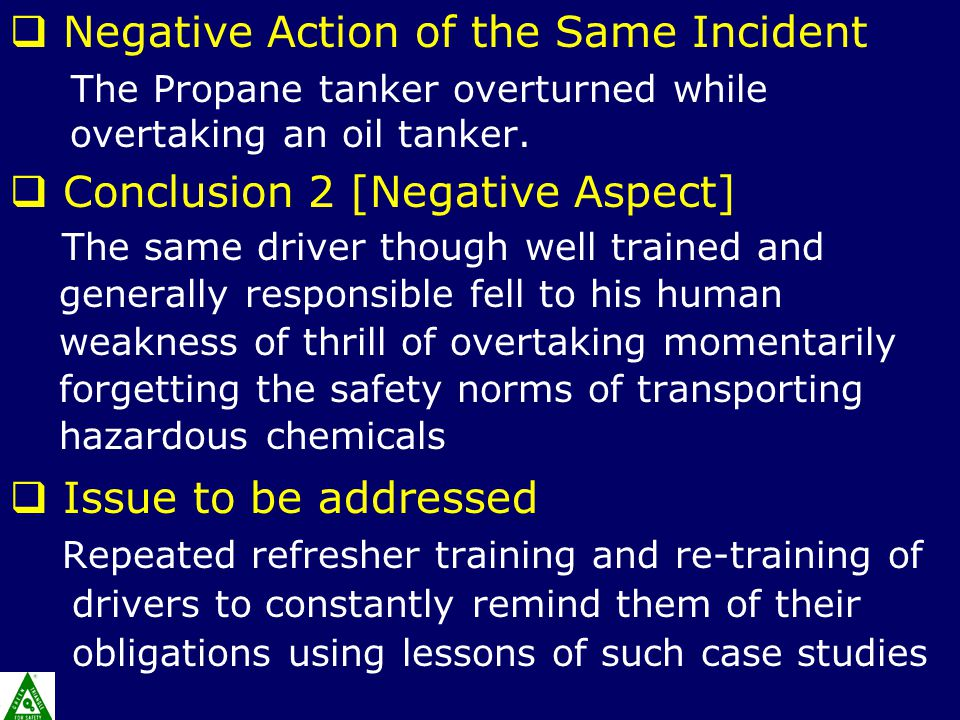  Negative Action of the Same Incident The Propane tanker overturned while overtaking an oil tanker.