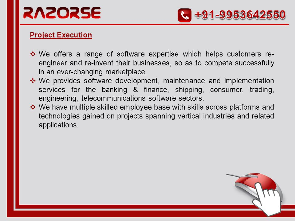  We have adopted a well-defined application development and management methodology.  We focus on building end-to-end applications and provide mainte