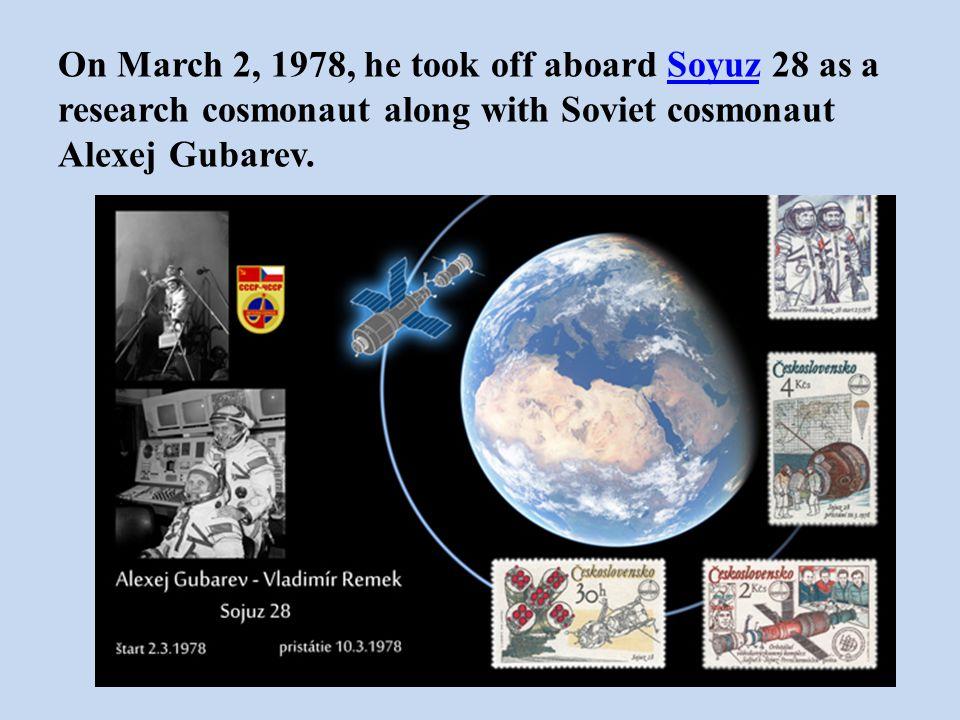 On March 2, 1978, he took off aboard Soyuz 28 as a research cosmonaut along with Soviet cosmonaut Alexej Gubarev.Soyuz