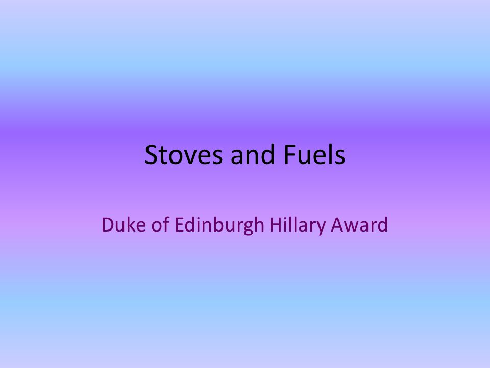 Stoves and Fuels Duke of Edinburgh Hillary Award