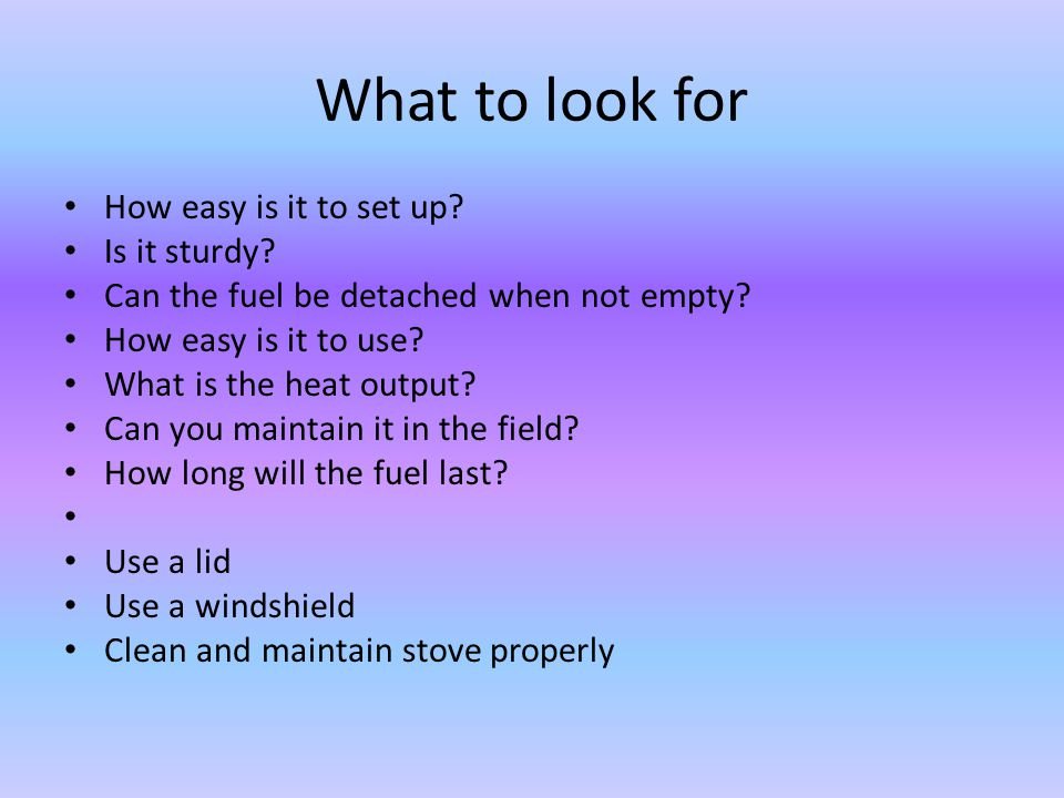 Stove performance Use a lid Use a windshield Clean and maintain stove properly