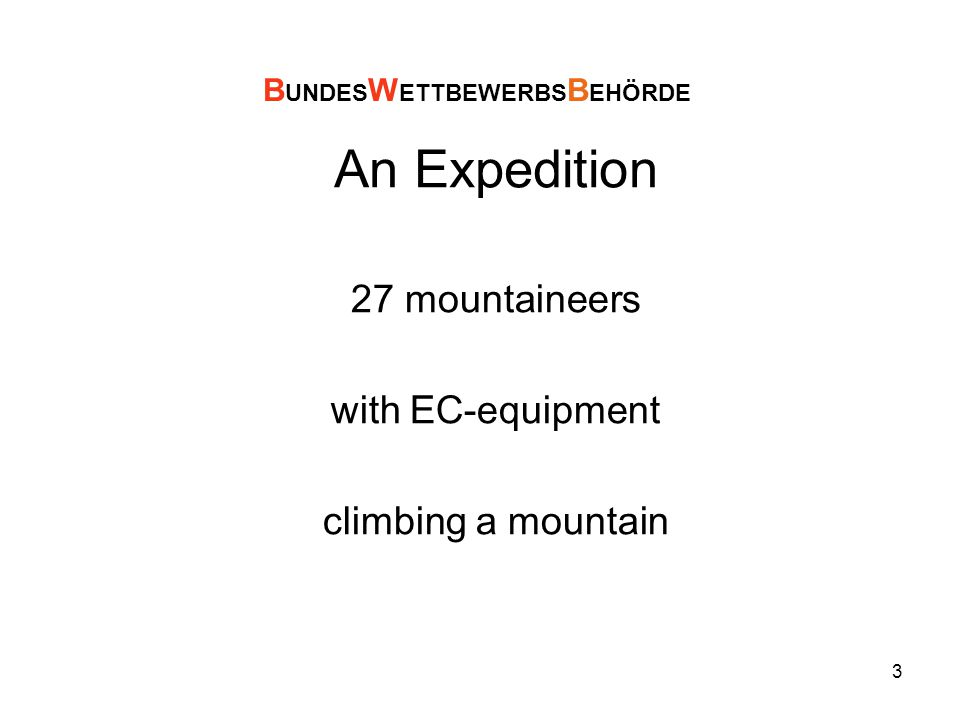 3 An Expedition 27 mountaineers with EC-equipment climbing a mountain B UNDES W ETTBEWERBS B EHÖRDE