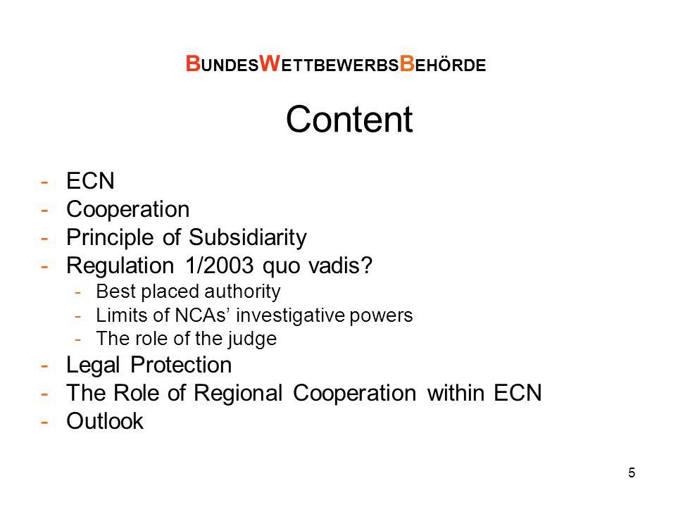 5 Content -ECN -Cooperation -Principle of Subsidiarity -Regulation 1/2003 quo vadis.