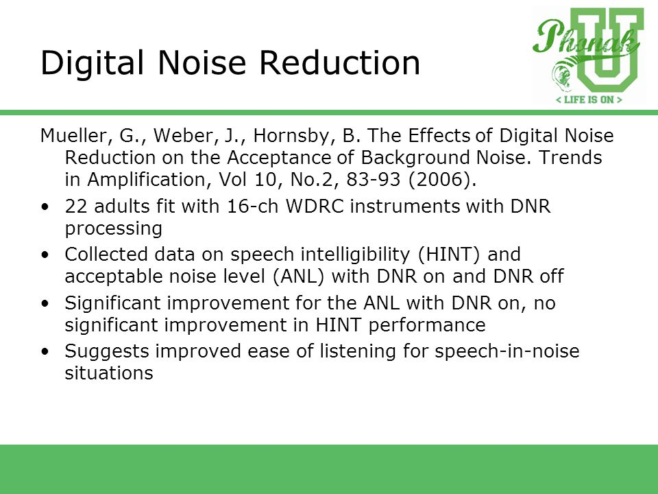 Digital Noise Reduction Mueller, G., Weber, J., Hornsby, B.