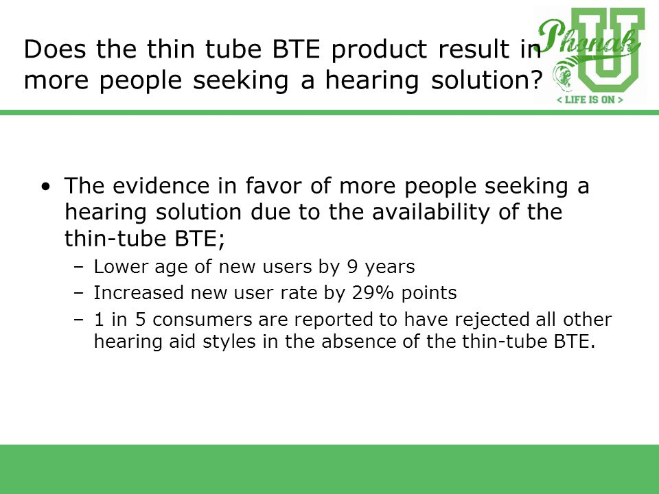 Does the thin tube BTE product result in more people seeking a hearing solution.