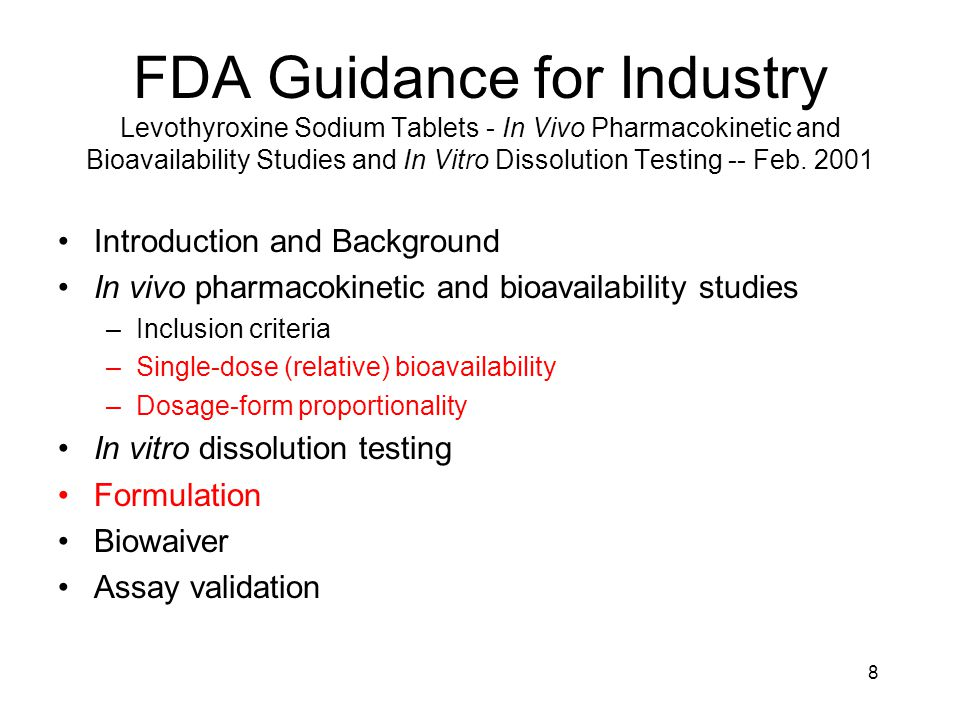 8 FDA Guidance for Industry Levothyroxine Sodium Tablets - In Vivo Pharmacokinetic and Bioavailability Studies and In Vitro Dissolution Testing -- Feb.