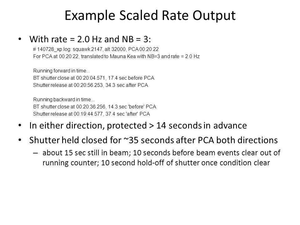 Example Scaled Rate Output With rate = 2.0 Hz and NB = 3: # 140728_xp.log: squawk 2147, alt 32000, PCA 00:20:22 For PCA at 00:20:22, translated to Mau