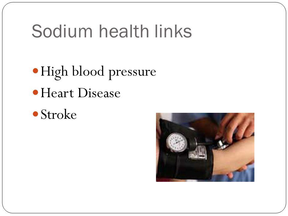 Sodium health links High blood pressure Heart Disease Stroke