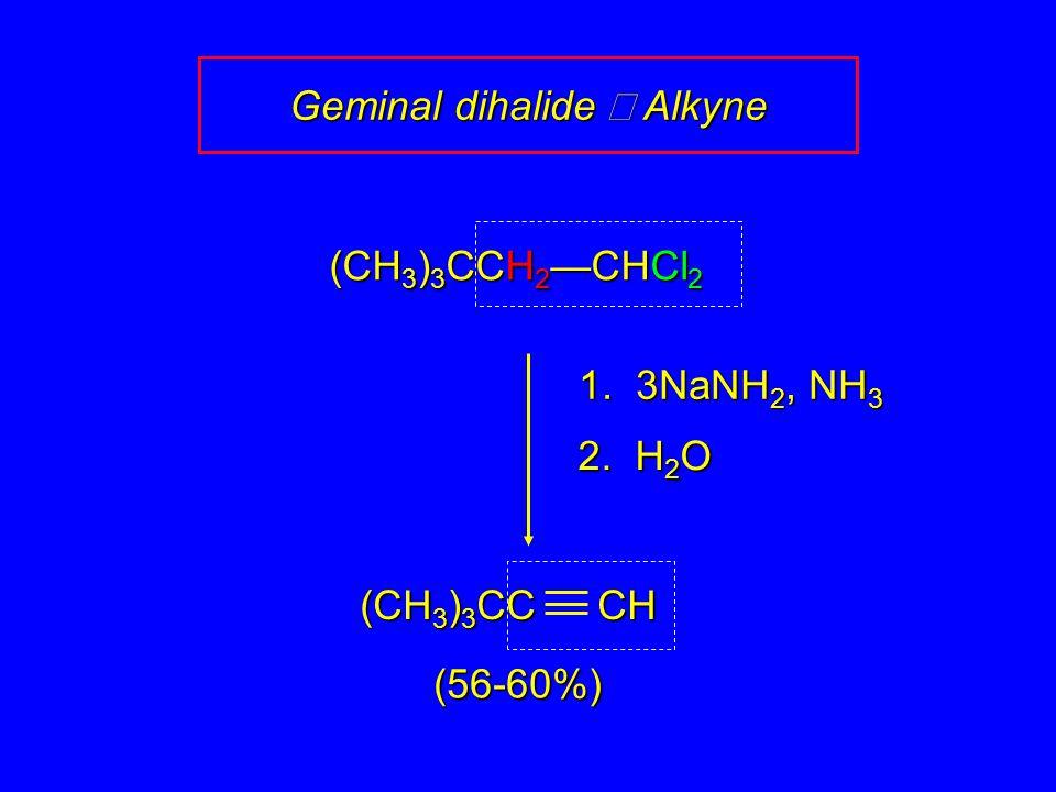 (CH 3 ) 3 CCH 2 —CHCl 2 1. 3NaNH 2, NH 3 2.