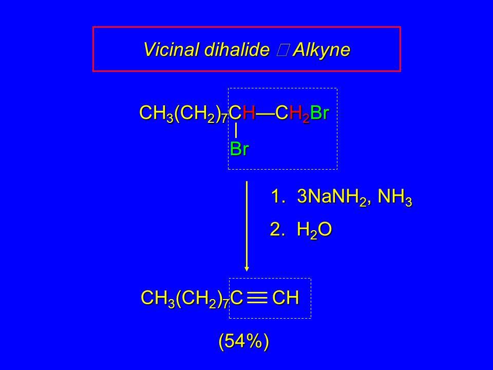 CH 3 (CH 2 ) 7 CH—CH 2 Br Br 1. 3NaNH 2, NH 3 2.