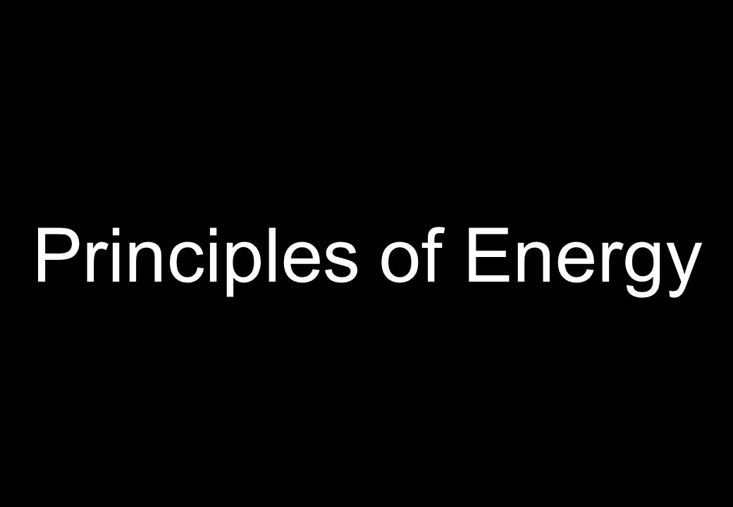 Principles of Energy