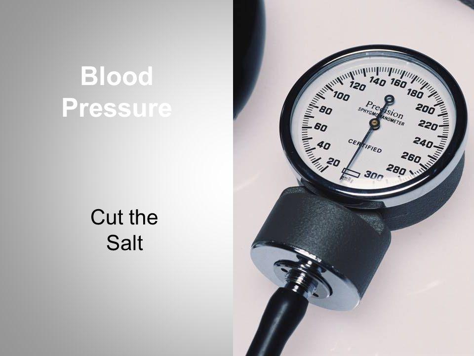 Blood Pressure Cut the Salt
